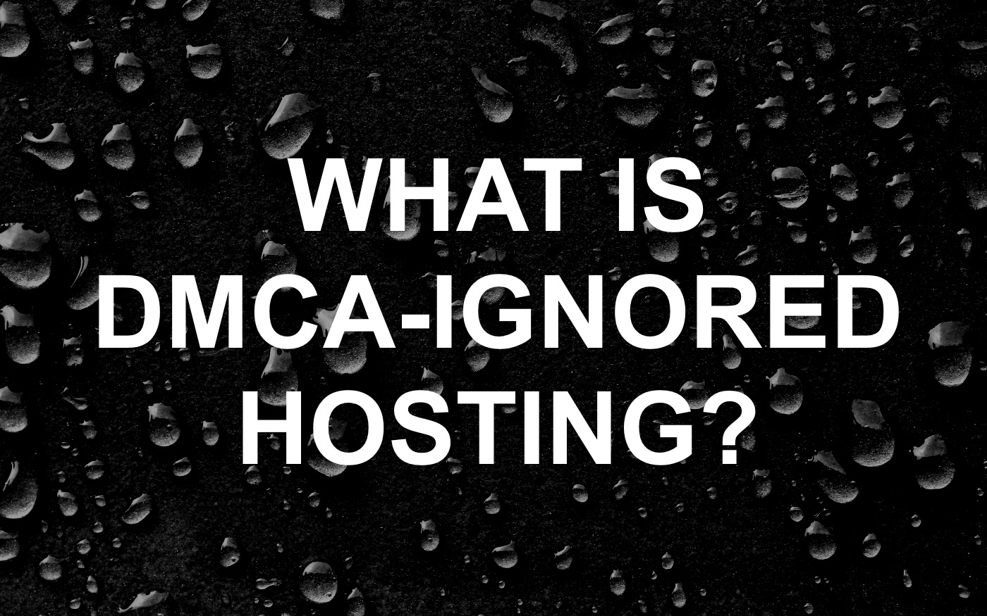 what is dmca ignored hosting prospected